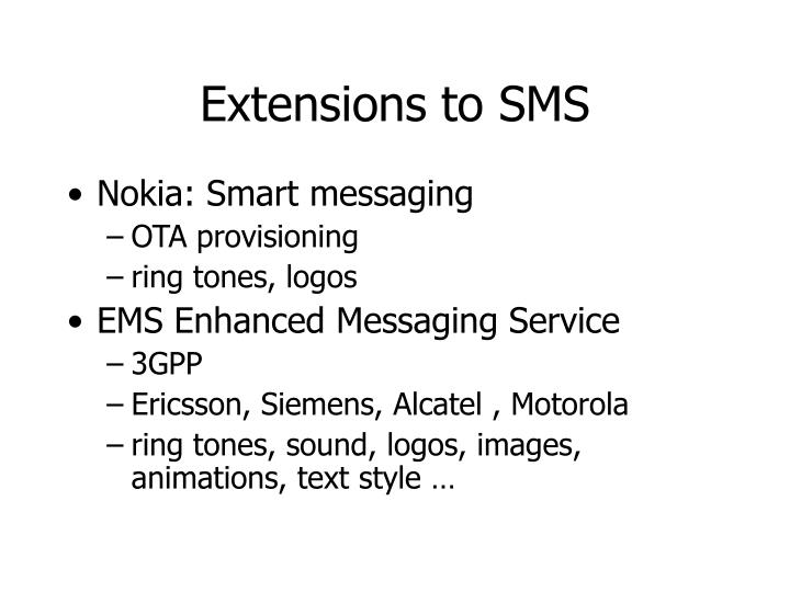 Extensions to SMS