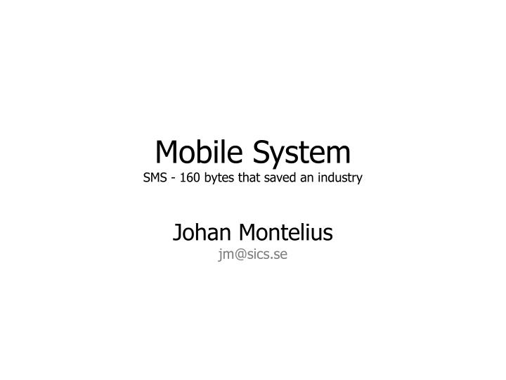 Mobile system sms 160 bytes that saved an industry