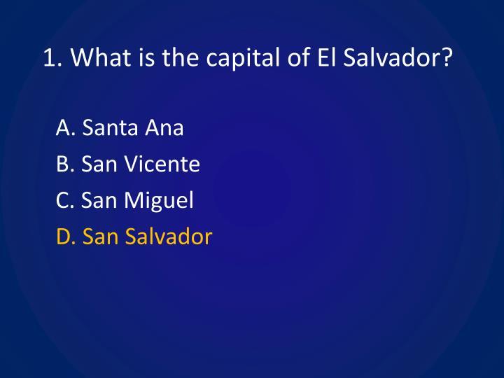 1 what is the capital of el salvador