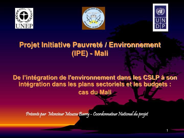 Projet initiative pauvret environnement ipe mali