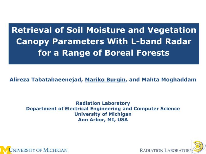 Retrieval of Soil Moisture and Vegetation Canopy Parameters With L-band Radar for a Range of Boreal ...