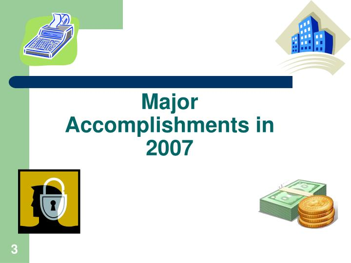 Major accomplishments in 2007