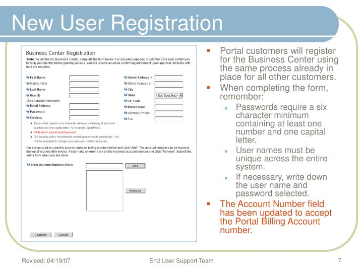 Portal customers will register for the Business Center using the same process already in place for all other customers.