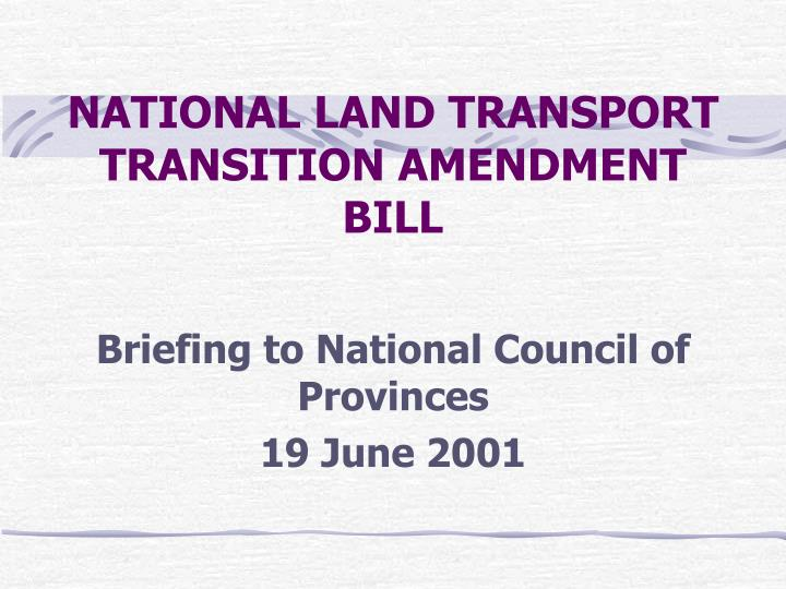 National land transport transition amendment bill