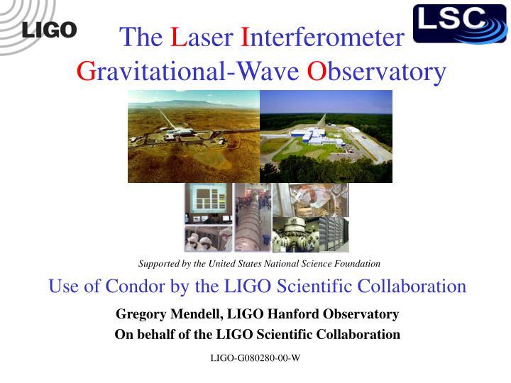 use of condor by the ligo scientific collaboration n.