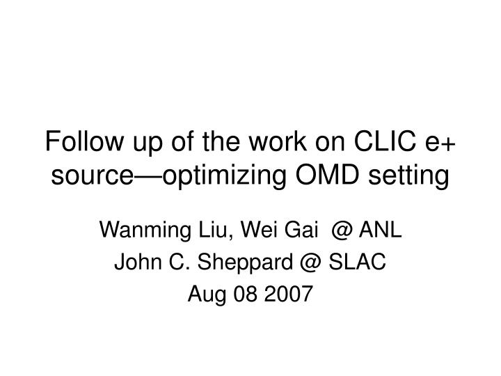 follow up of the work on clic e source optimizing omd setting n.