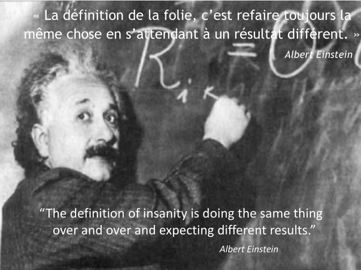 """The definition of insanity is doing the same thing over and over and expecting different results...."