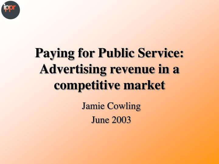 Paying for public service advertising revenue in a competitive market