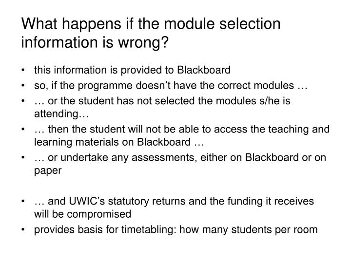 What happens if the module selection information is wrong?