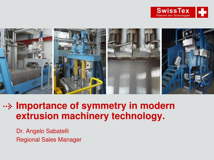 importance of symmetry in modern extrusion machinery technology