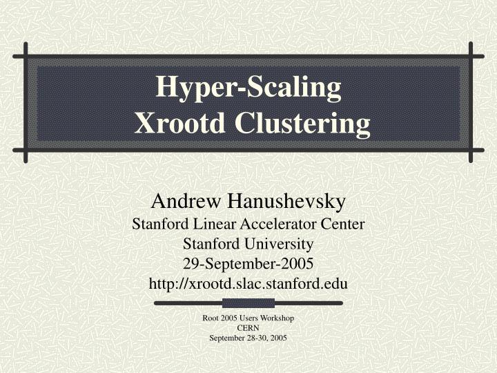 hyper scaling xrootd clustering