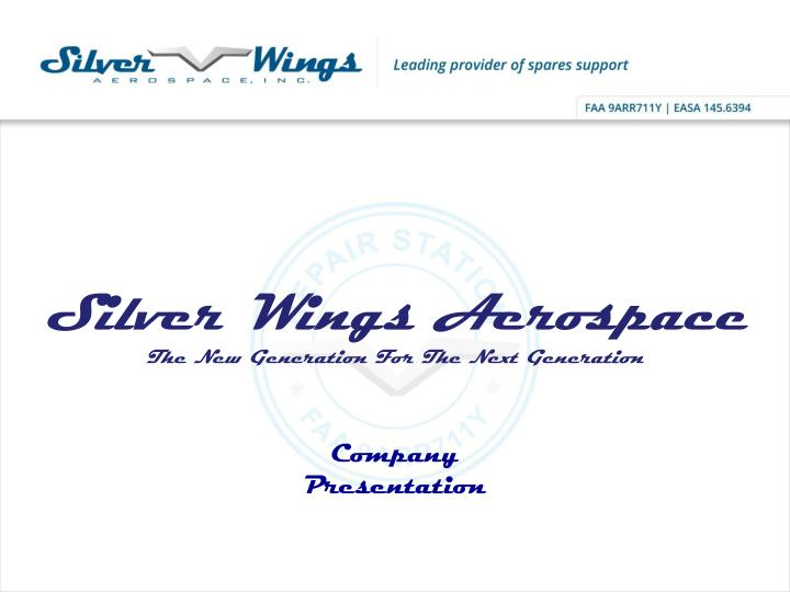silver wings aerospace the new generation for t he n ext g eneration n.