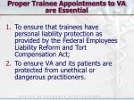 proper trainee appointments to va are essential