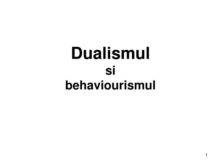 dualismul si behaviourismul n.