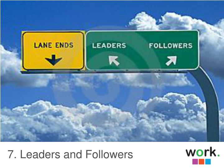 7. Leaders and Followers