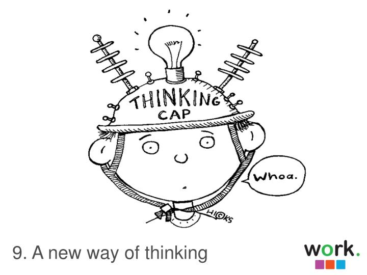 9. A new way of thinking