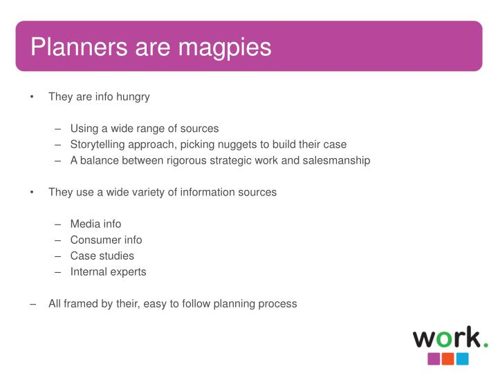 Planners are magpies
