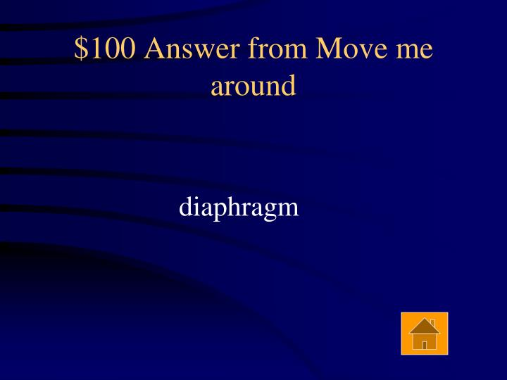 $100 Answer from Move me around