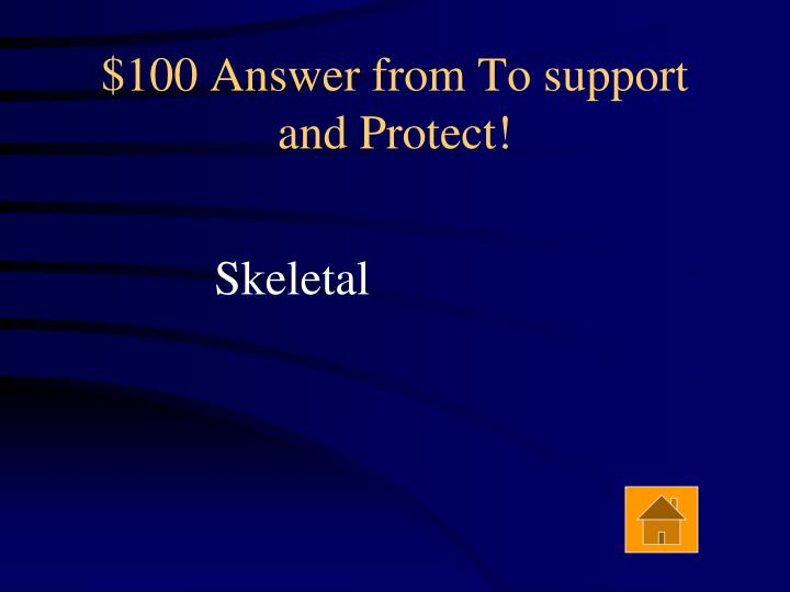 $100 Answer from To support and Protect!