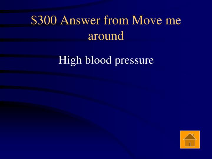 $300 Answer from Move me around