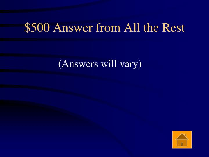 $500 Answer from All the Rest