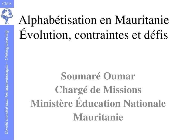 alphab tisation en mauritanie volution contraintes et d fis