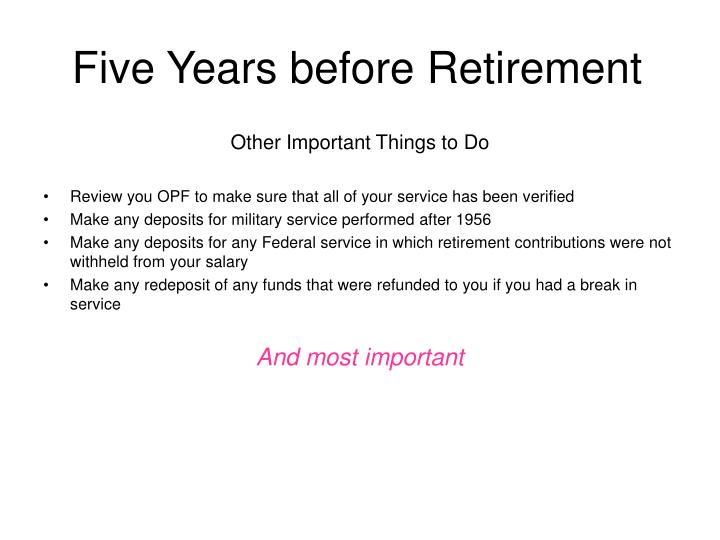 Five Years before Retirement