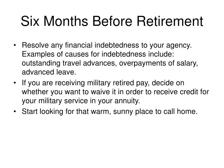 Six Months Before Retirement