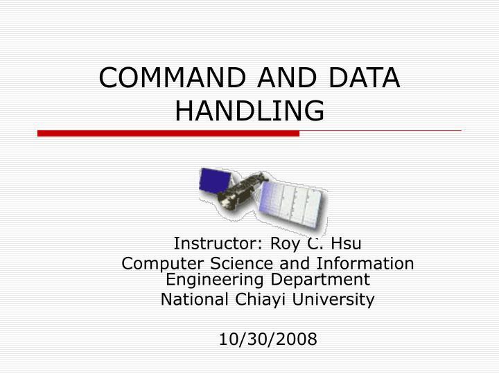 command and data handling n.