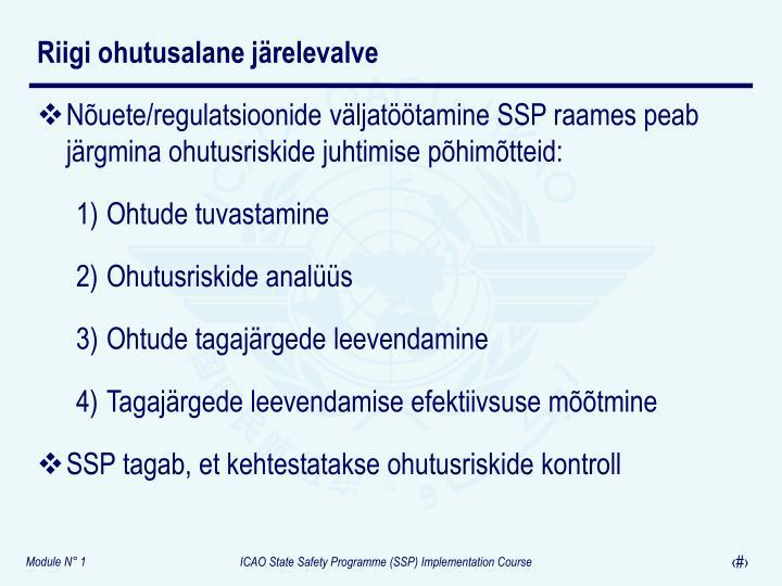 Nõuete/regulatsioonide väljatöötamine SSP raames peab järgmina ohutusriskide juhtimise põhimõtteid: