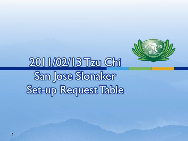 2011 02 13 tzu chi san jose slonaker set up request table