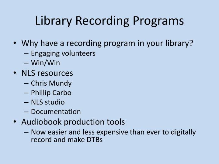Library Recording Programs