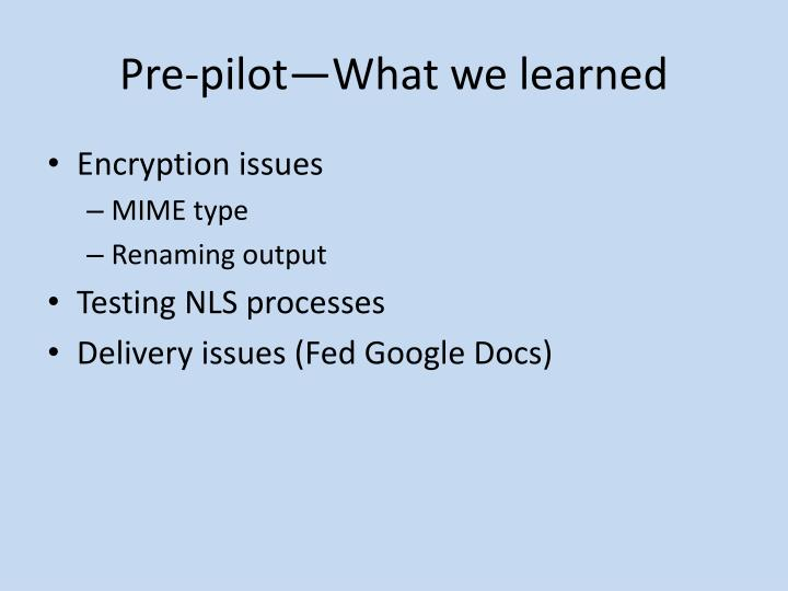 Pre-pilot—What we learned