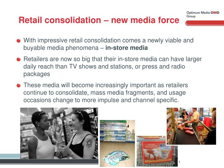 Retail consolidation – new media force
