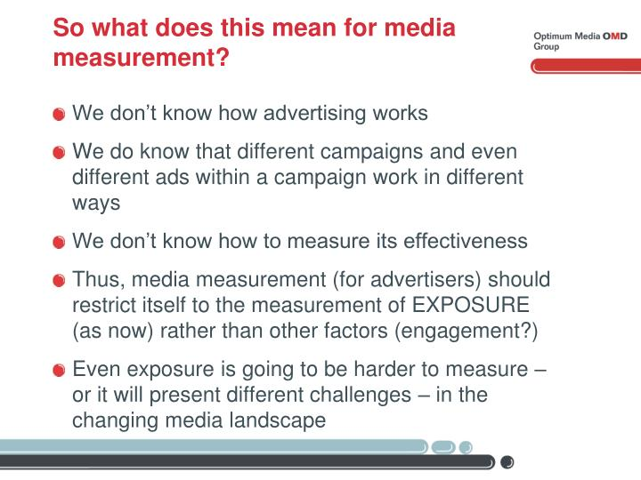 So what does this mean for media measurement?