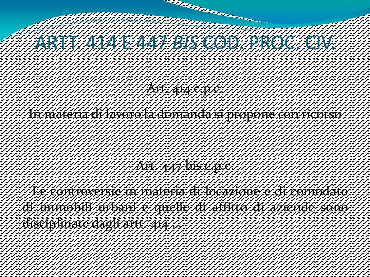 Artt 414 e 447 bis cod proc civ