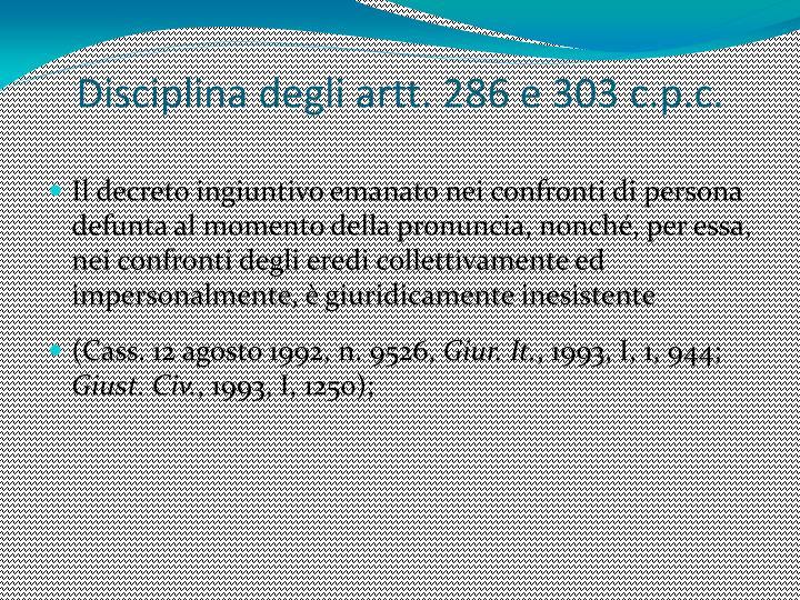Disciplina degli artt. 286 e 303 c.p.c.