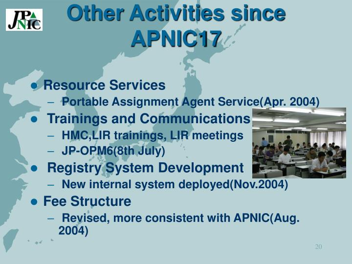 Other Activities since APNIC17