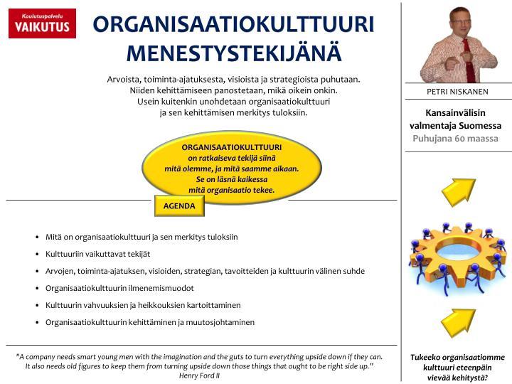 ORGANISAATIOKULTTUURI  MENESTYSTEKIJÄNÄ