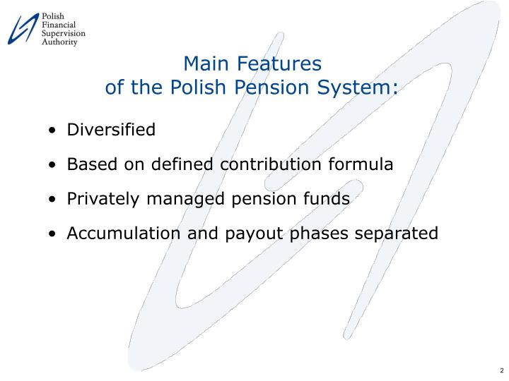 M ain f eatures of the polish pension system
