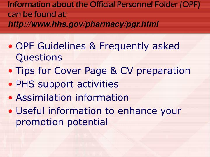 Information about the Official Personnel Folder (OPF) can be found at: