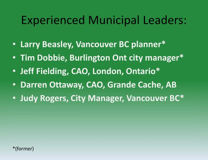 Experienced Municipal Leaders: