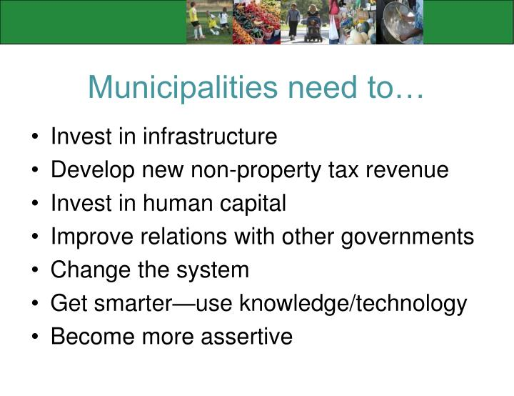 Municipalities need to…