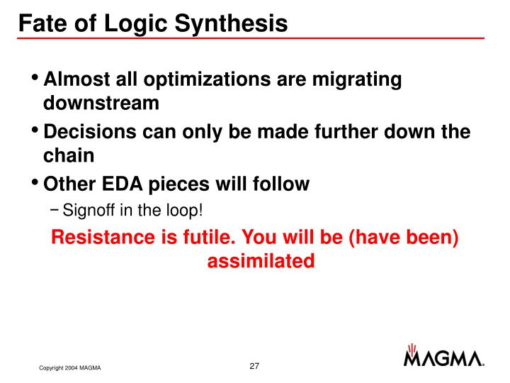 Fate of Logic Synthesis