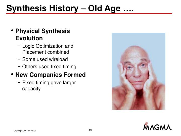 Synthesis History – Old Age ….
