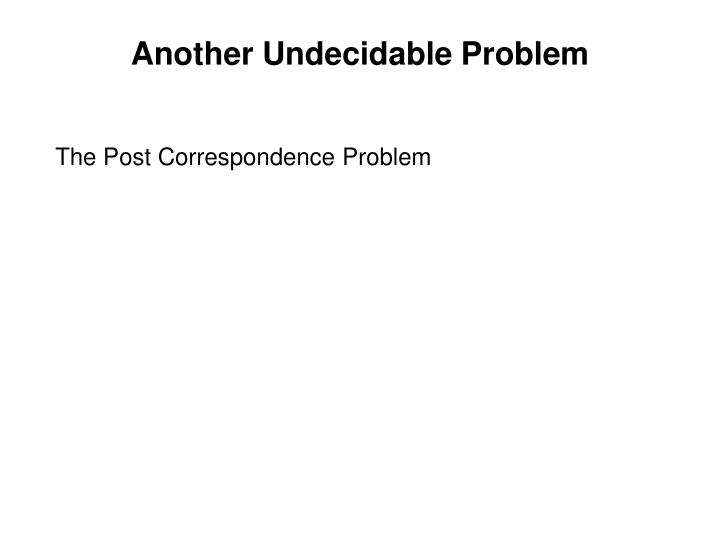 Another Undecidable Problem