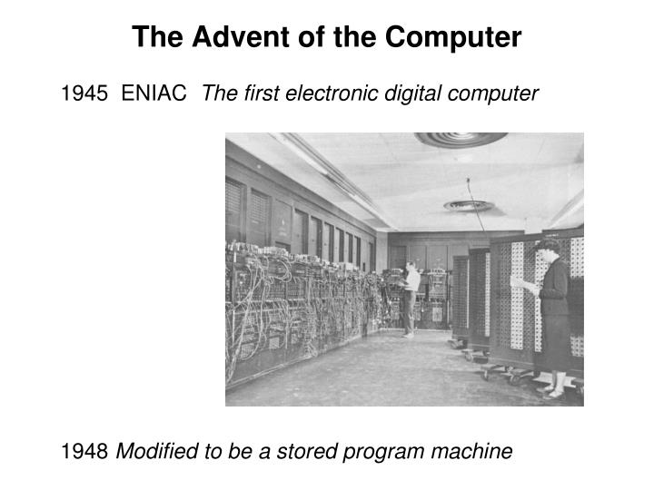 The Advent of the Computer