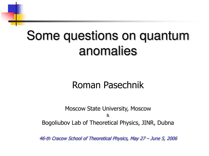 Some questions on quantum anomalies