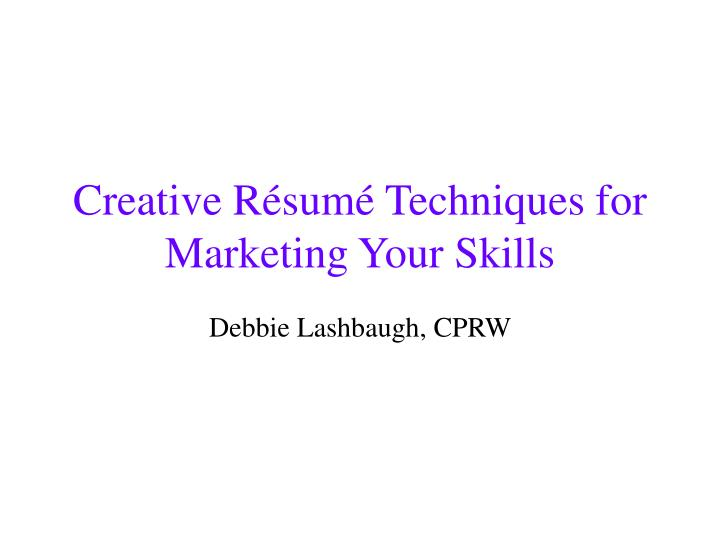 creative r sum techniques for marketing your skills n.