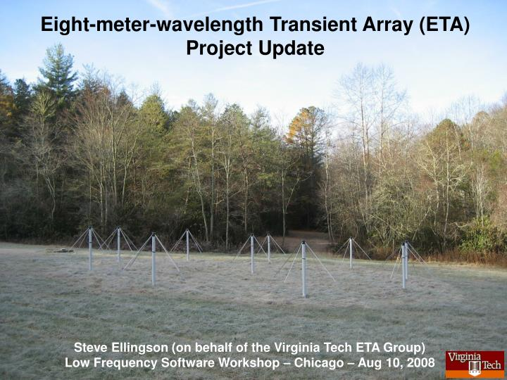 Eight-meter-wavelength Transient Array (ETA)